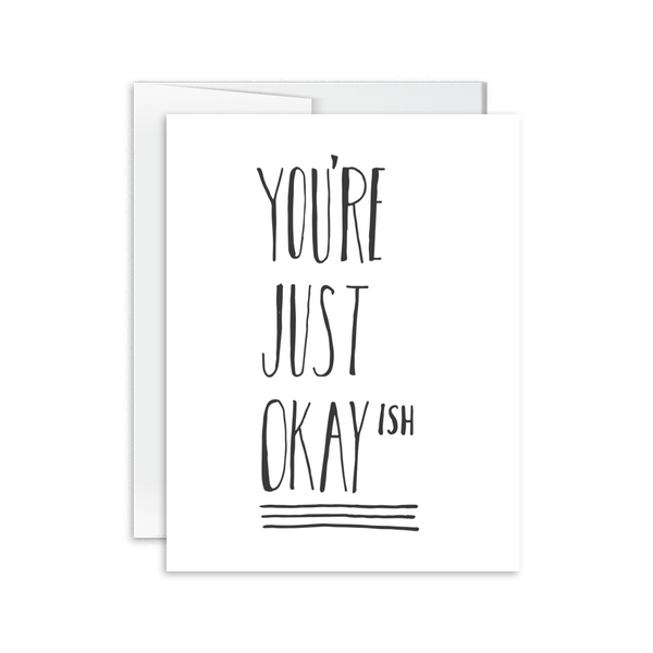 You Just Okay ish Card [product type] - Hello Happiness Card Co