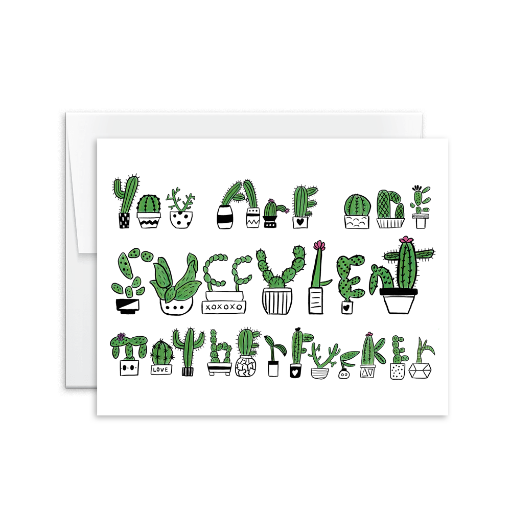 hand lettered you are one succulent motherfucker greeting card