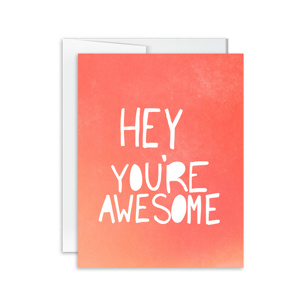 appreciation card hey you're awesome encouragement card