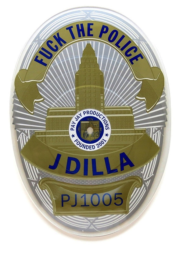 J DILLA - FUCK THE POLICE (BADGE)