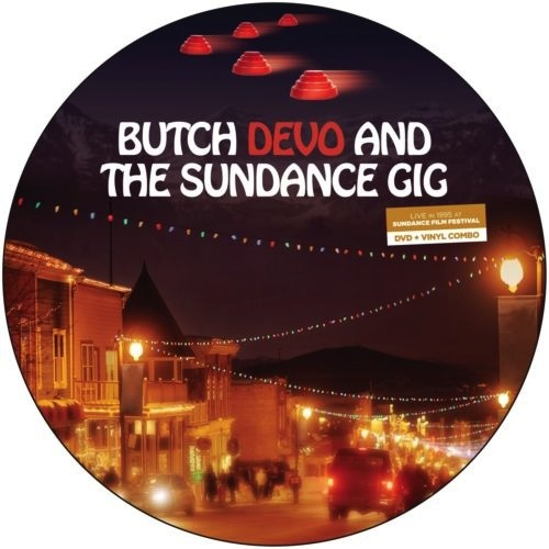 DEVO - BUTCH DEVO AND THE SUNDANCE GIG (PICTURE DISC) LP