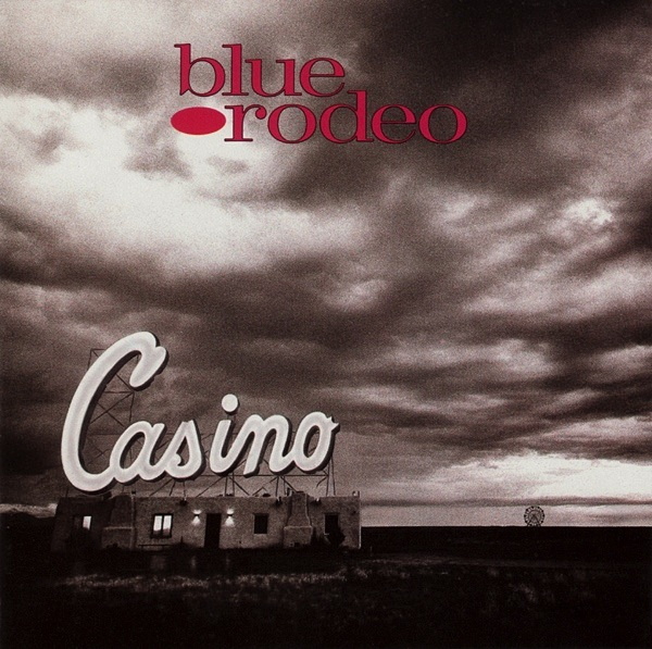 BLUE RODEO - CASINO LP