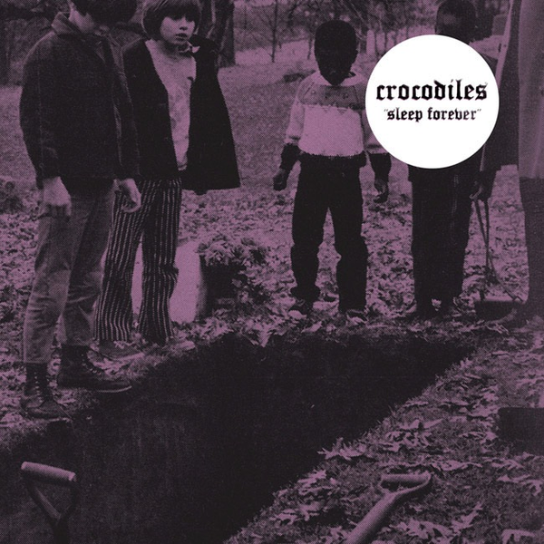 CROCODILES - SLEEP FOREVER LP