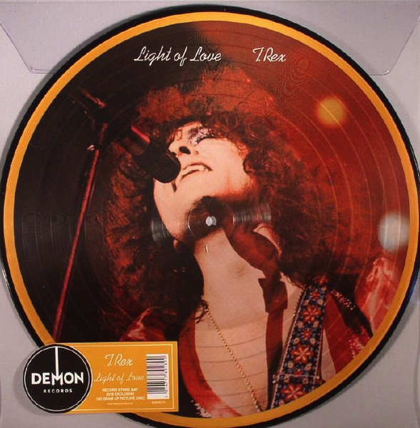 T. REX - LIGHT OF LOVE (PIC DISC)