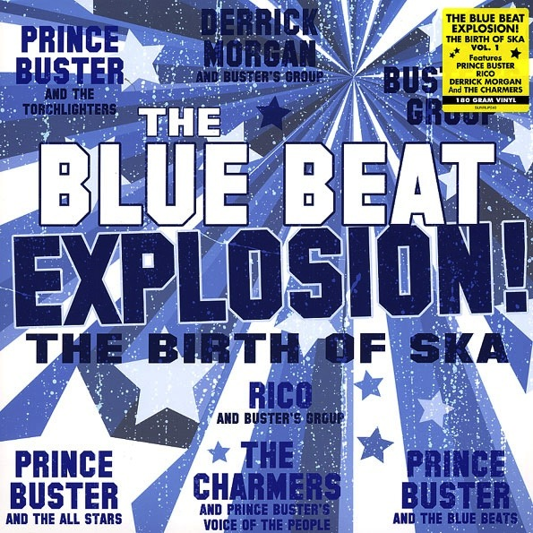 PRINCE BUSTER - THE BLUE BEAT EXPLOSION! THE BIRTH OF SKA LP (180G)