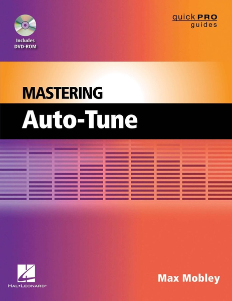 Mastering Auto-Tune by Max Mobley