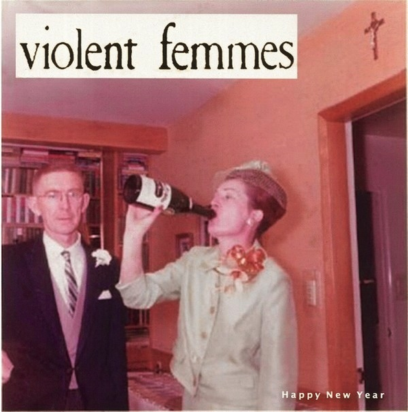 VIOLENT FEMMES - HAPPY NEW YEAR 12'' (180 GRAM)