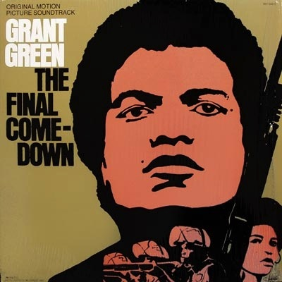 GRANT GREEN - THE FINAL COMEDOWN LP