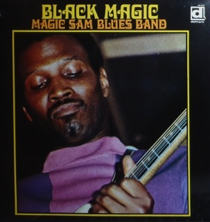 MAGIC SAM - BLACK MAGIC LP