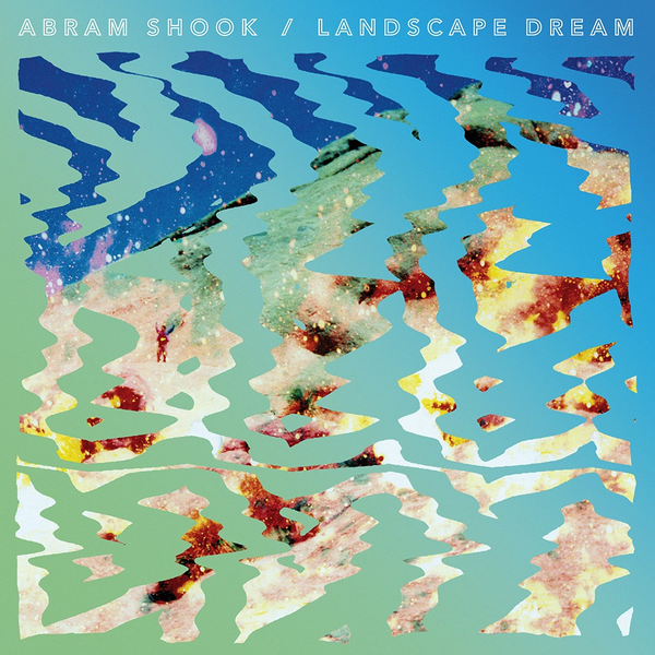 ABRAM SHOOK - LANDSCAPE DREAM LP