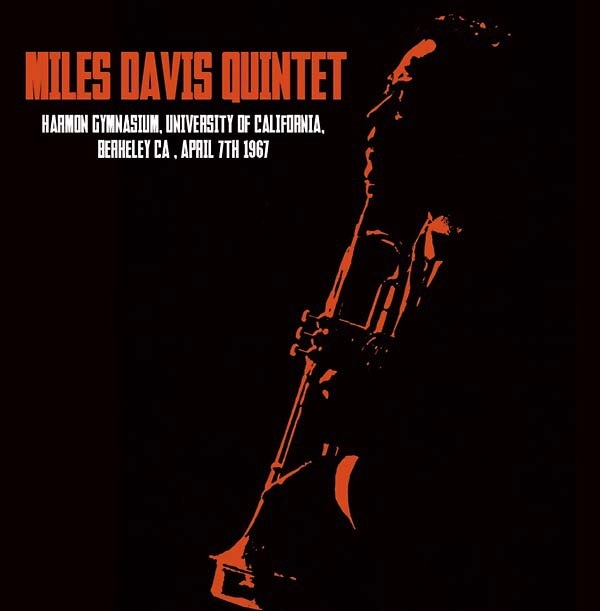 MILES DAVIS - HARMON GYMNASIUM, UNIVERSITY OF CALIFORNIA APRIL 7TH 1967 LP
