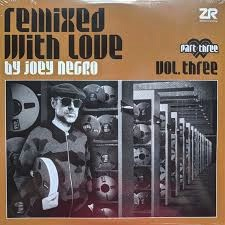 JOEY NEGRO - REMIXED  WITH LOVE VOL 3 PART 3 2LP