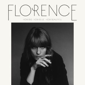 FLORENCE AND THE MACHINE - HOW BIG HOW BLUE HOW BEAUTIFUL 2LP