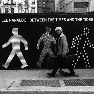 LEE RANALDO - BETWEEN THE TIMES AND THE TIDES LP
