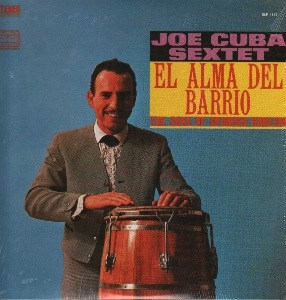 JOE CUBA SEXTET - EL ALMA DEL BARRIO THE SOUL OF SPANISH HARLEM LP