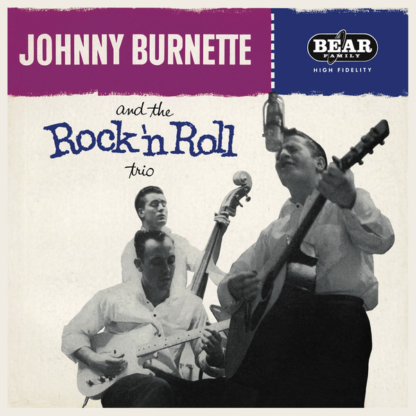 JOHNNY BURNETTE AND THE ROCK 'N ROLL TRIO - JOHNNY BURNETTE AND THE ROCK 'N ROLL TRIO LP