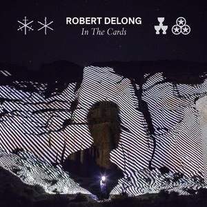 ROBERT DELONG - IN THE CARDS 2LP