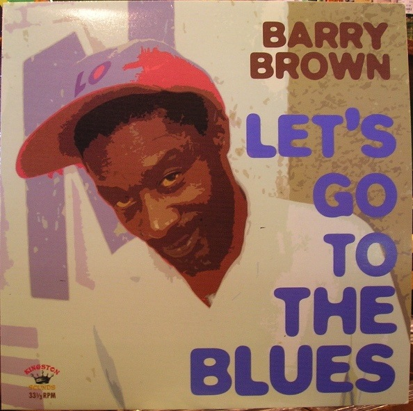 BARRY BROWN - LET'S GO TO THE BLUES LP