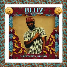 BLITZ THE AMBASSADOR - AFROPOLITAN DREAMS LP