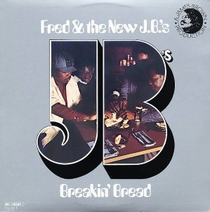 FRED WESLEY & THE NEW J.B.'S - BREAKIN' BREAD LP