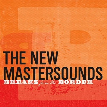 THE NEW MASTERSOUNDS - BREAKS FROM THE BORDER LP