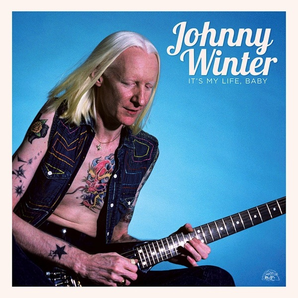 JOHNNY WINTER - IT'S MY LIFE BABY LP