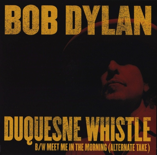 BOB DYLAN - DUQUESNE WHISTLE 7""