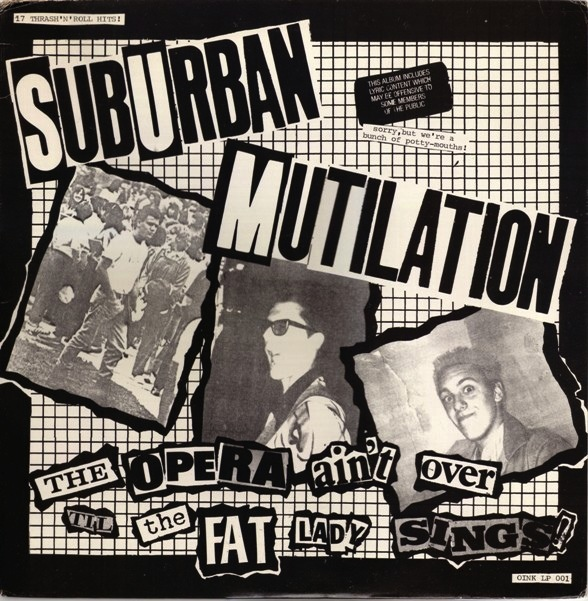 SUBURBAN MUTILATION - THE OPERA AIN'T OVER TIL THE FAT LADY SING LP