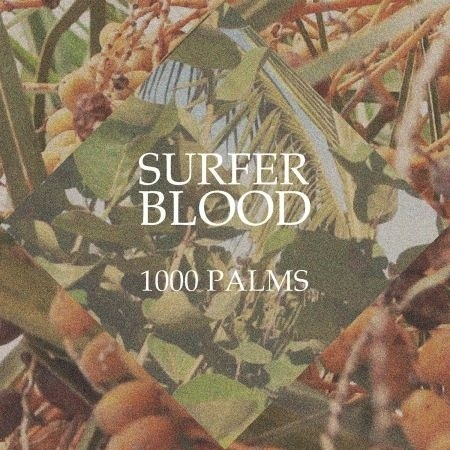 SURFER BLOOD - 1000 PALMS LP