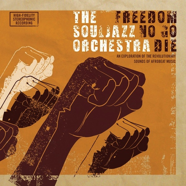 THE SOULJAZZ ORCHESTRA - FREEDOM NO GO DIE LP