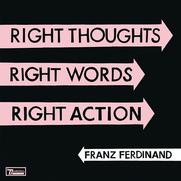 FRANZ FERDINAND - RIGHT THOUGHTS, RIGHT WORDS, RIGHT ACTION LP