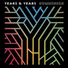 Year & Years - Communion`