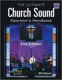 The Ultimate Church Sound Operator's Handbook: 2ND EDITION