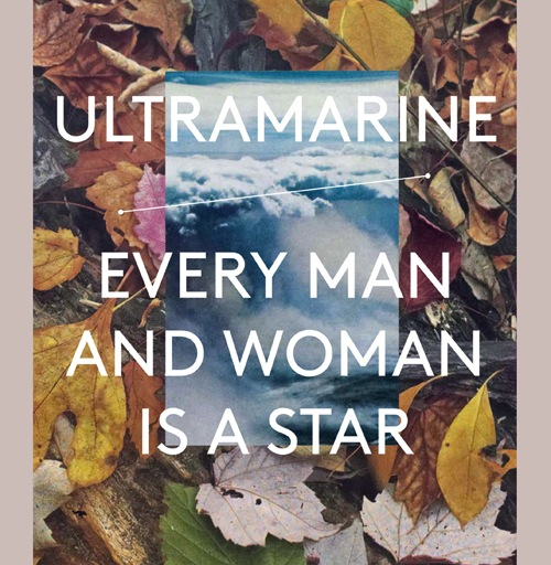 ULTRAMARINE - EVERY MAN AND WOMAN IS A STAR 2LP