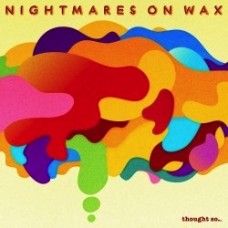 NIGHTMARES ON WAX - THOUGHT SO.. 2LP