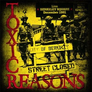 TOXIC REASONS - LIVE BERKELEY SQUARE: DECEMBER 1981 LP