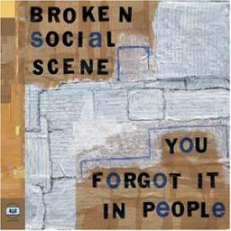 BROKEN SOCIAL SCENE - YOU FORGOT IT IN PEOPLE 2LP