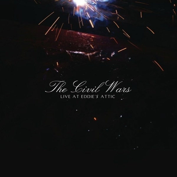 THE CIVIL WARS - LIVE AT EDDIE'S ATTIC LP