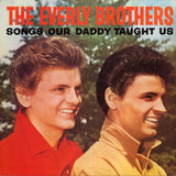 EVERLY BROTHERS - SONGS OUR DADDY TAUGHT US LP