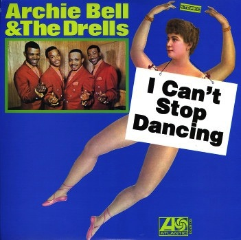 ARCHIE BELL & THE DRELLS - I  CAN'T STOP DANCING LP