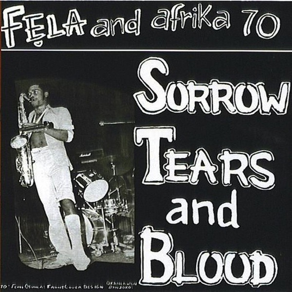 FELA KUTI AND THE AFRICA 70 - SORROW TEARS AND BLOOD LP