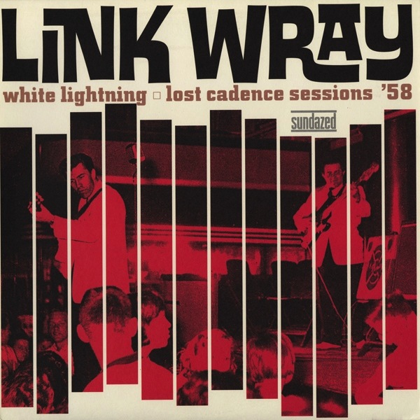 LINK WRAY - WHITE LIGHTNING: LOST CADENCE SESSIONS 58 LP