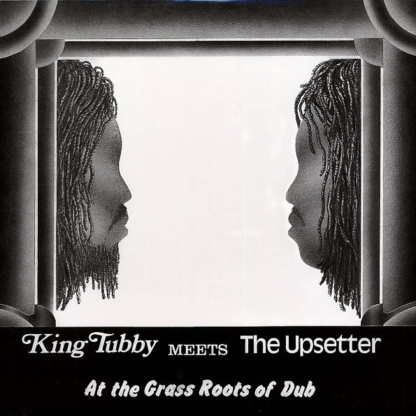 KING TUBBY MEETS THE UPSETTER -  AT THE GRASS ROOTS OF DUB LP