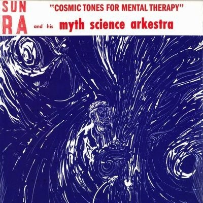 THE SUN RA ARKESTRA ‎– COSMIC TONES FOR MENTAL THERAPY LP (REMASTERED)