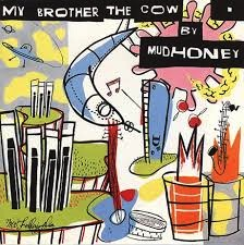 MUDHONEY - MY BROTHER THE COW LP (180 GRAM)
