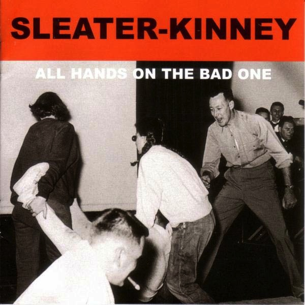 SLEATER-KINNEY - ALL HANDS ON THE BAD ONE LP