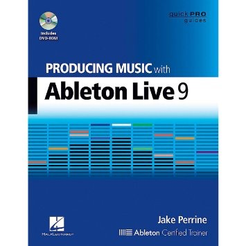 HAL LEONARD - PRODUCING MUSIC WITH ABLETON LIVE 9