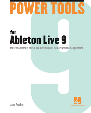 HAL LEONARD - POWER TOOLS FOR ABLETON LIVE 9