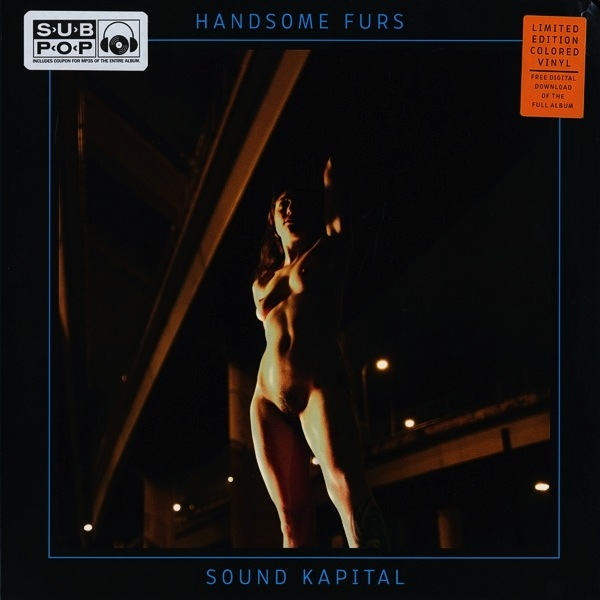 HANDSOME FURS - SOUND KAPITAL LP