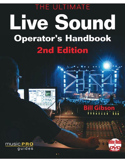 The  Ultimate Live Sound Operator's Handbook: 2ND EDITION by Bill Gibson